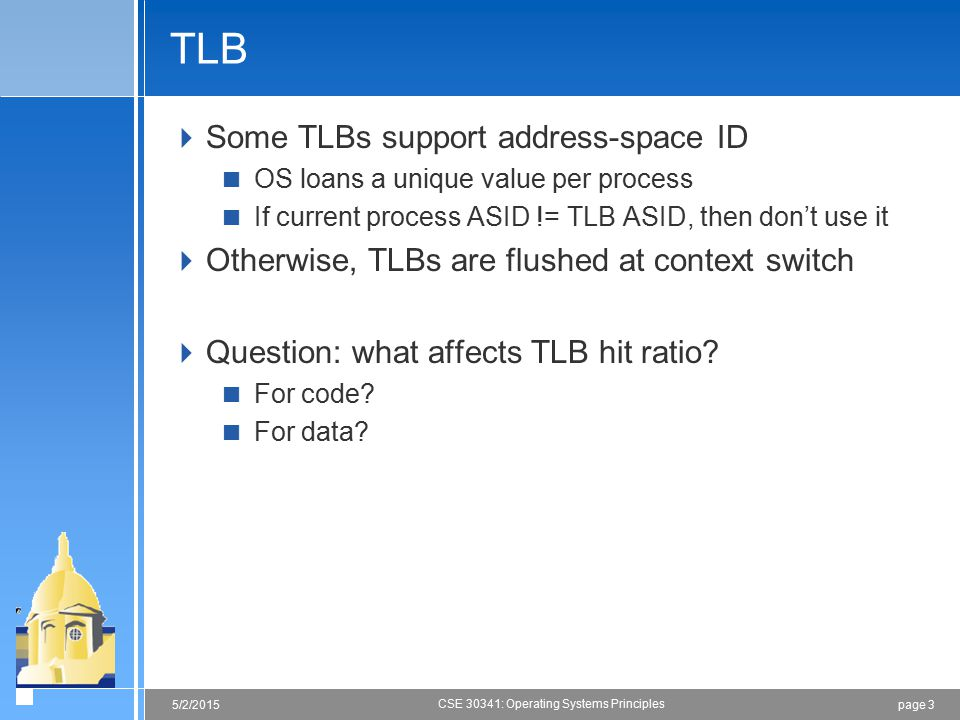 TLB Some TLBs support address-space ID