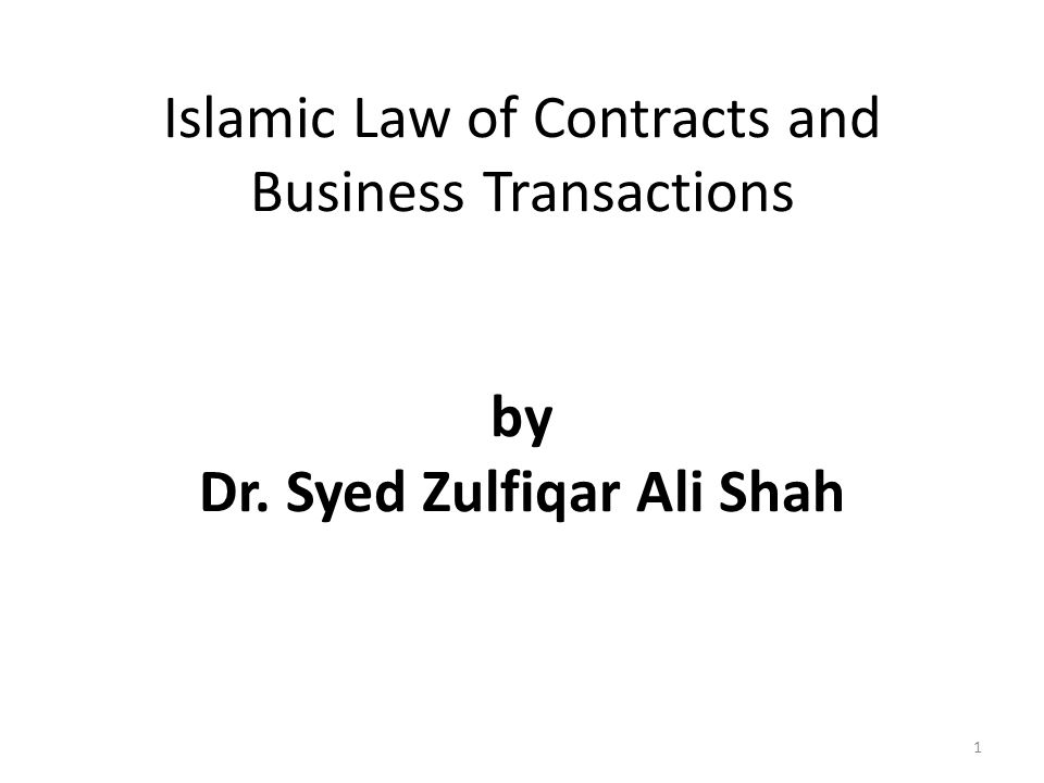 Islamic Law of Contracts and Business Transactions by Dr