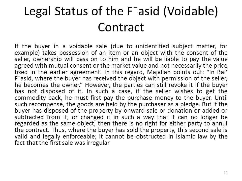 Legal Status of the F¯asid (Voidable) Contract