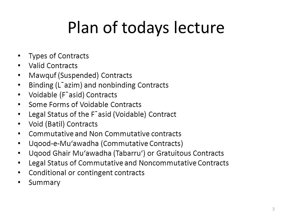 Plan of todays lecture Types of Contracts Valid Contracts