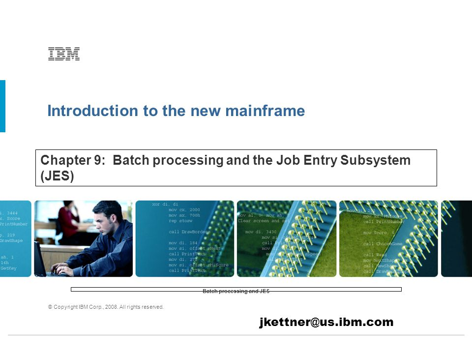 Chapter 9: Batch processing and the Job Entry Subsystem (JES)