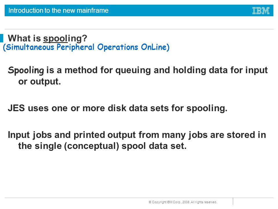 Spooling is a method for queuing and holding data for input or output.