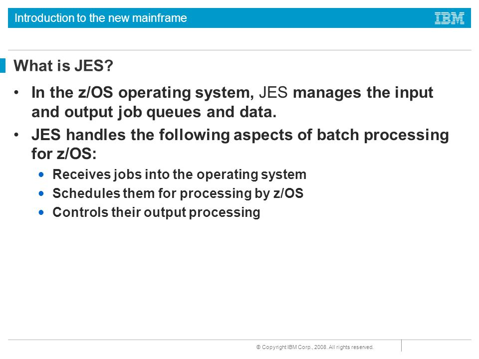 JES handles the following aspects of batch processing for z/OS: