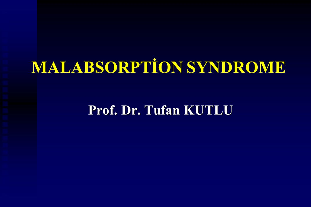 MALABSORPTİON SYNDROME