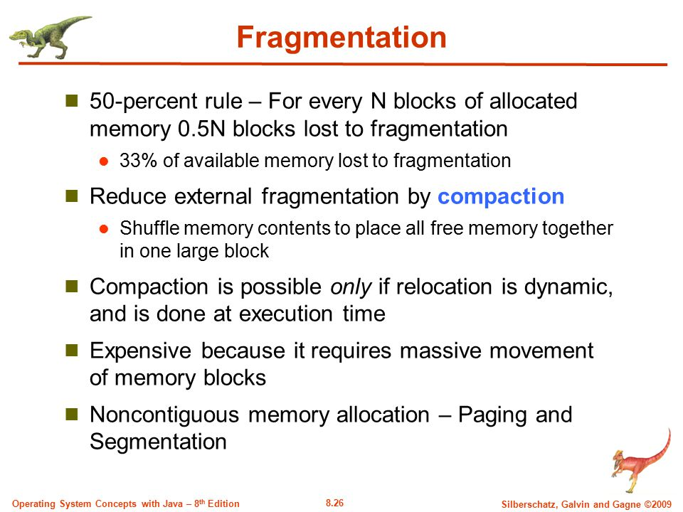 Fragmentation 50-percent rule – For every N blocks of allocated memory 0.5N blocks lost to fragmentation.