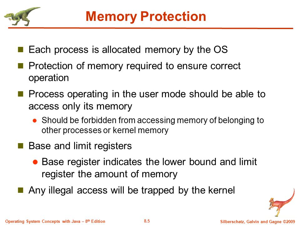 Memory Protection Each process is allocated memory by the OS