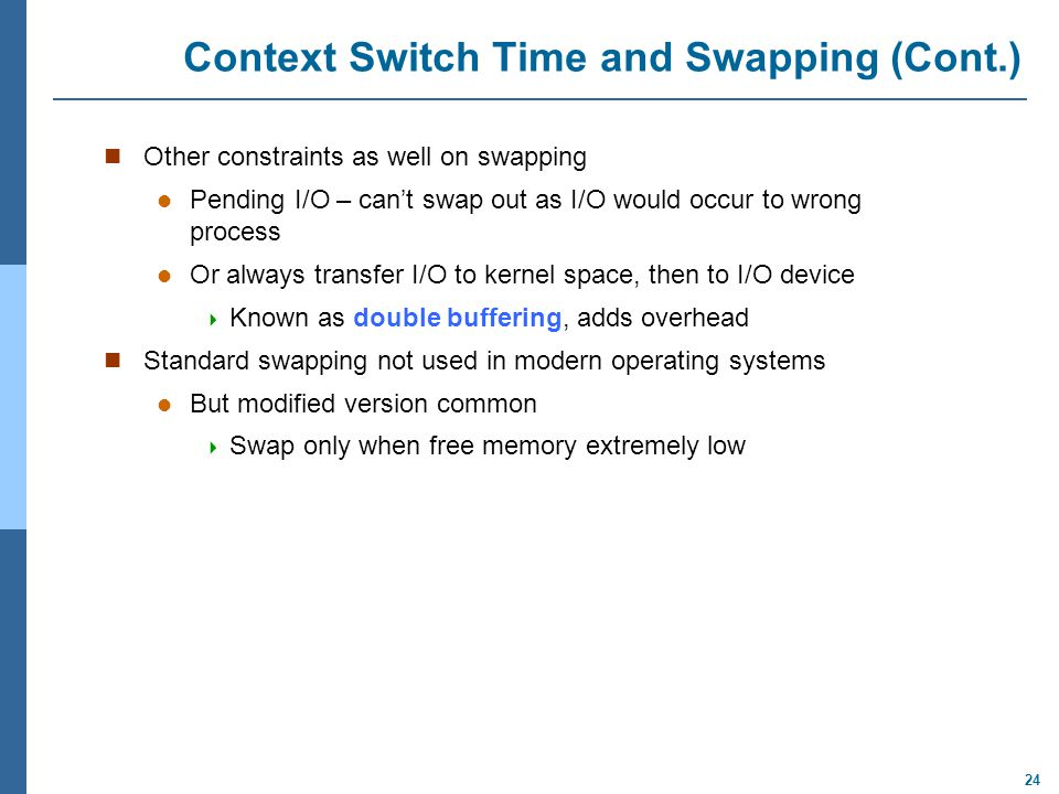 Context Switch Time and Swapping (Cont.)