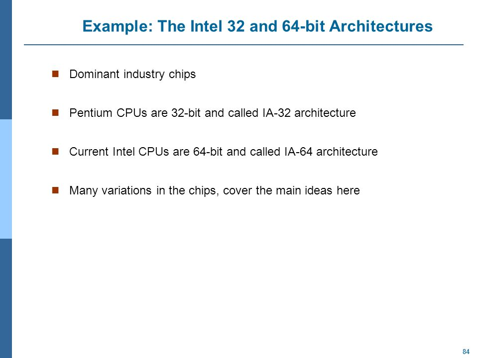 Example: The Intel 32 and 64-bit Architectures