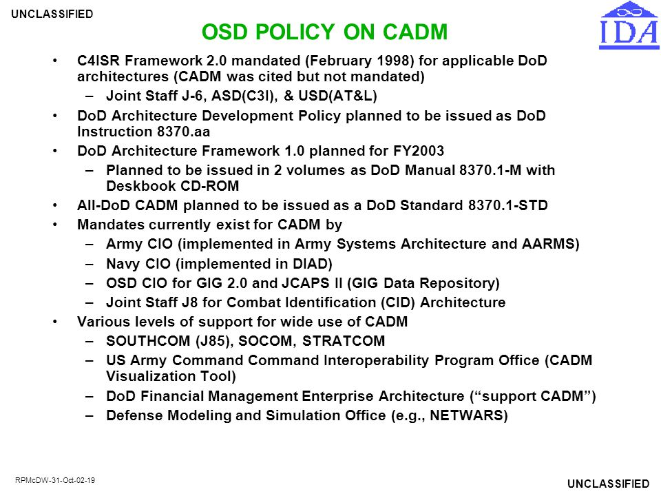 OSD POLICY ON CADM C4ISR Framework 2.0 mandated (February 1998) for applicable DoD architectures (CADM was cited but not mandated)