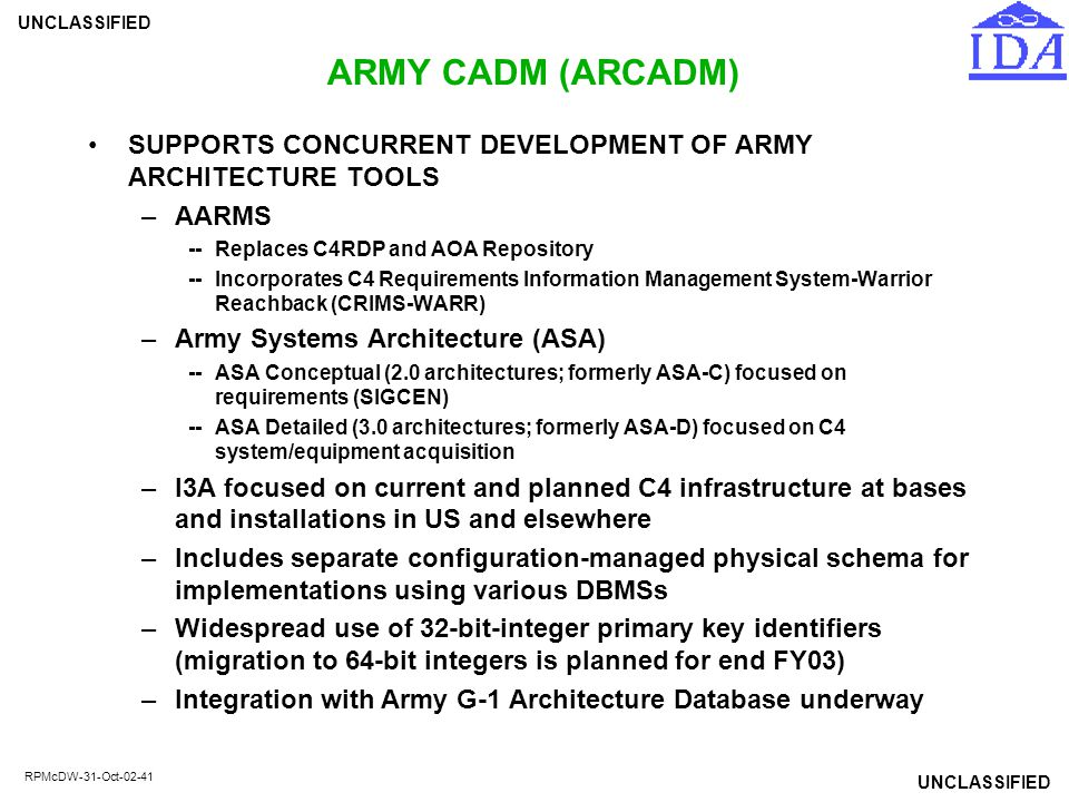 ARMY CADM (ARCADM) SUPPORTS CONCURRENT DEVELOPMENT OF ARMY ARCHITECTURE TOOLS. AARMS. -- Replaces C4RDP and AOA Repository.