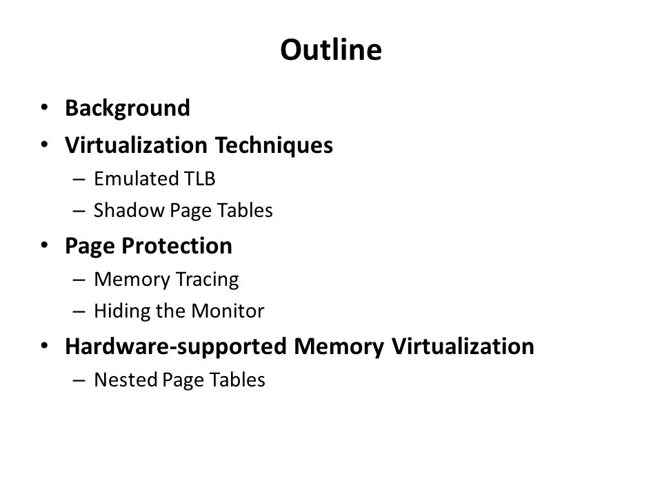 Outline Background Virtualization Techniques Page Protection