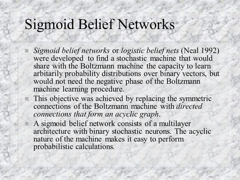 Sigmoid Belief Networks