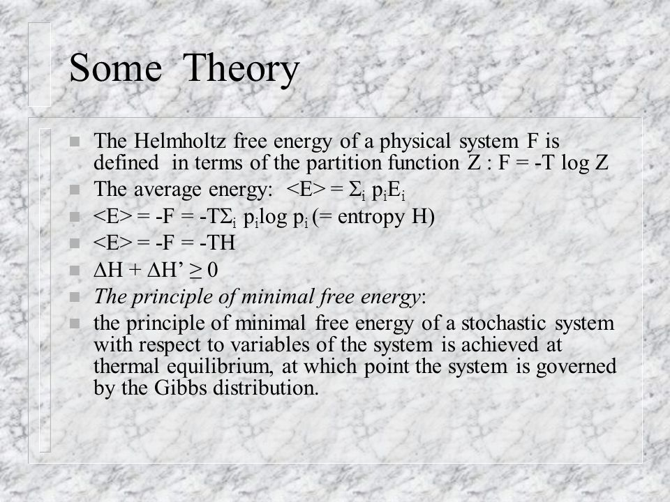 Some Theory The Helmholtz free energy of a physical system F is defined in terms of the partition function Z : F = -T log Z.