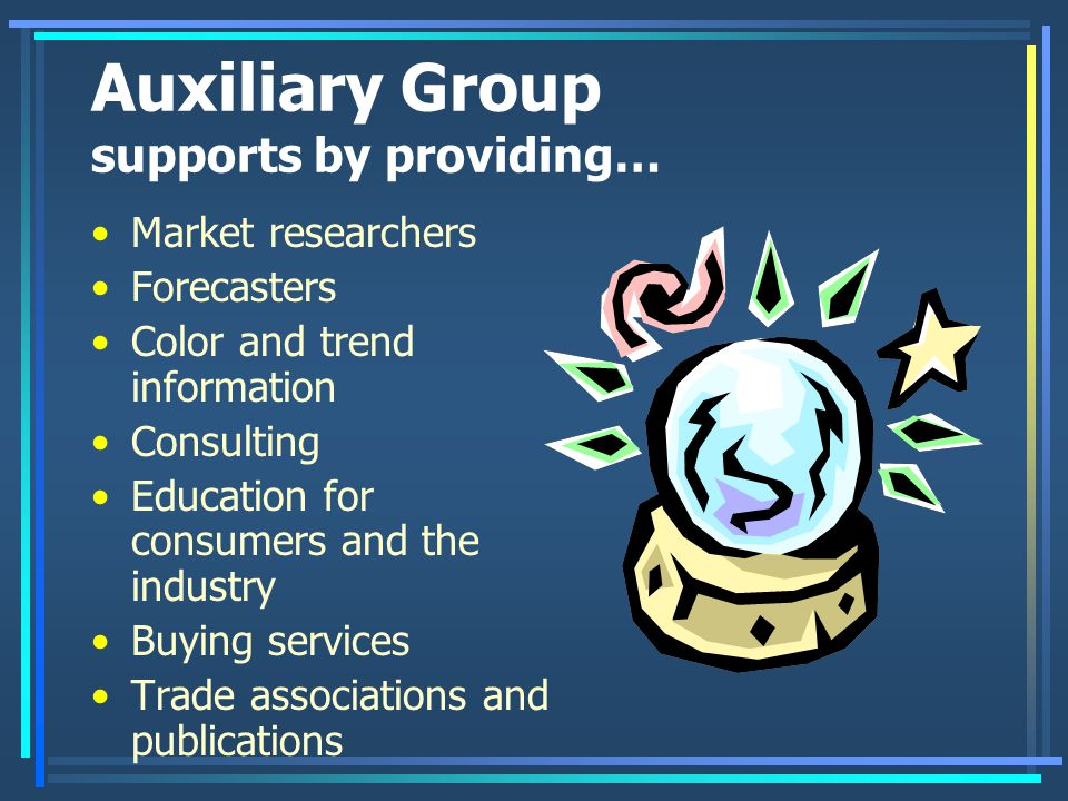 Auxiliary Group supports by providing…