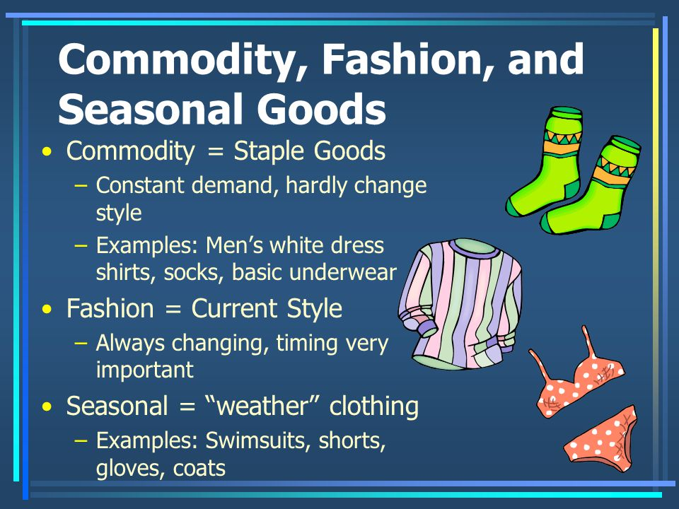 Commodity, Fashion, and Seasonal Goods