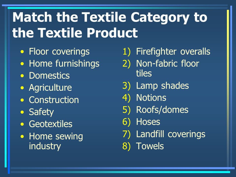 Match the Textile Category to the Textile Product