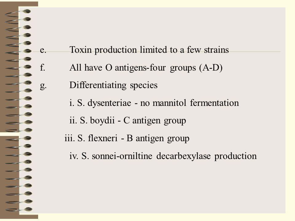 e. Toxin production limited to a few strains