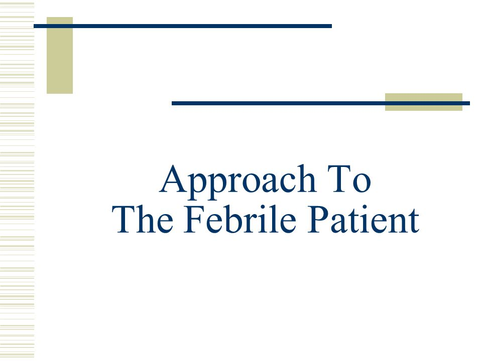 Approach To The Febrile Patient