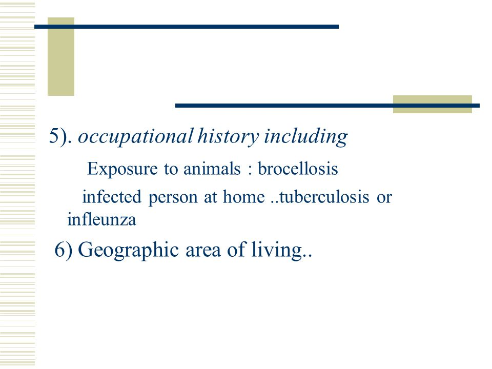 5). occupational history including Exposure to animals : brocellosis