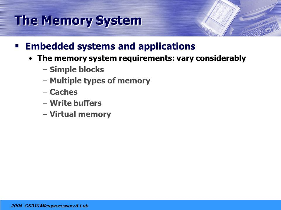 The Memory System Embedded systems and applications