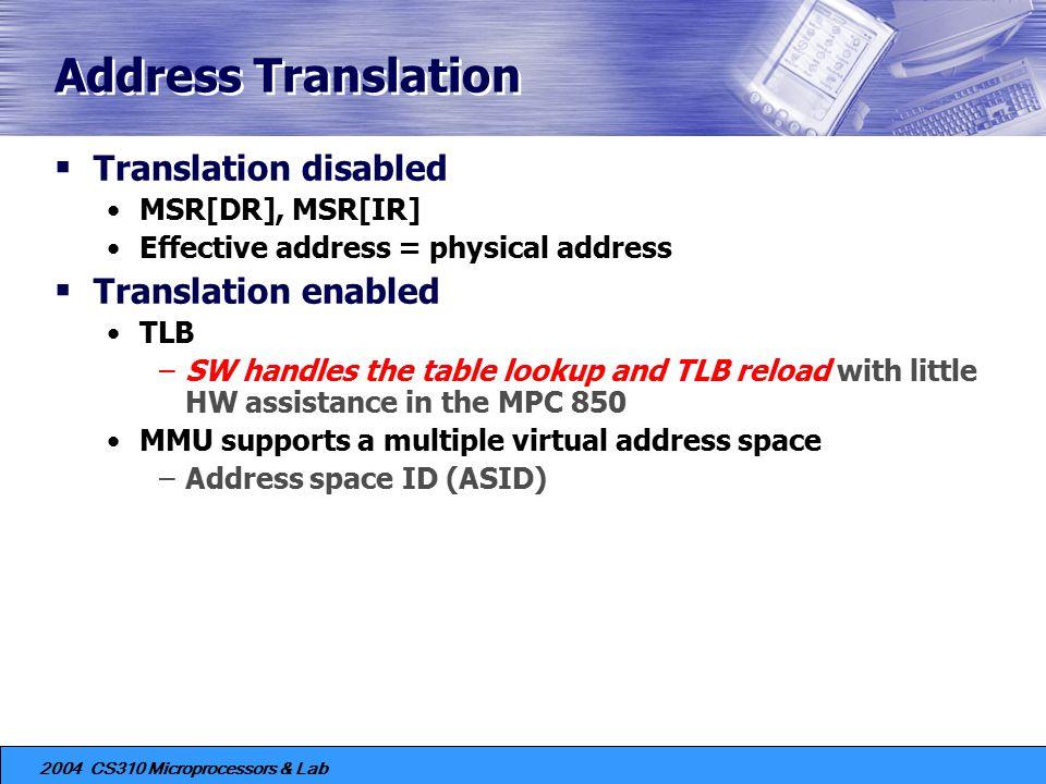 Address Translation Translation disabled Translation enabled