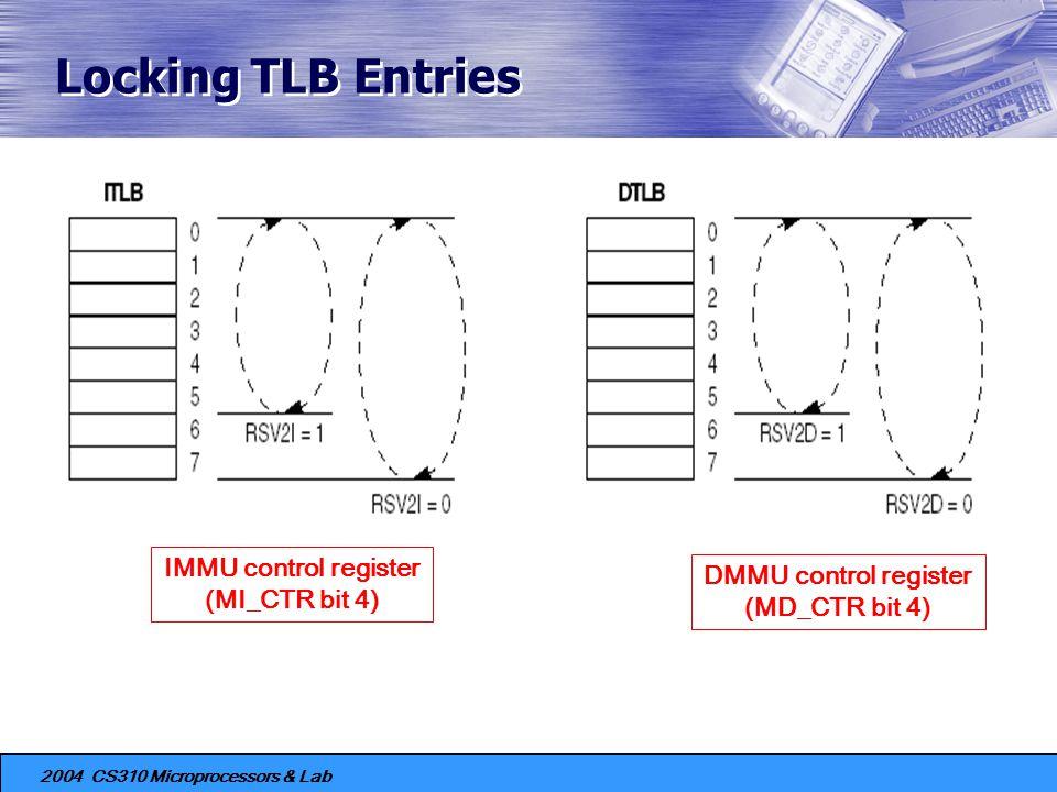 Locking TLB Entries IMMU control register DMMU control register