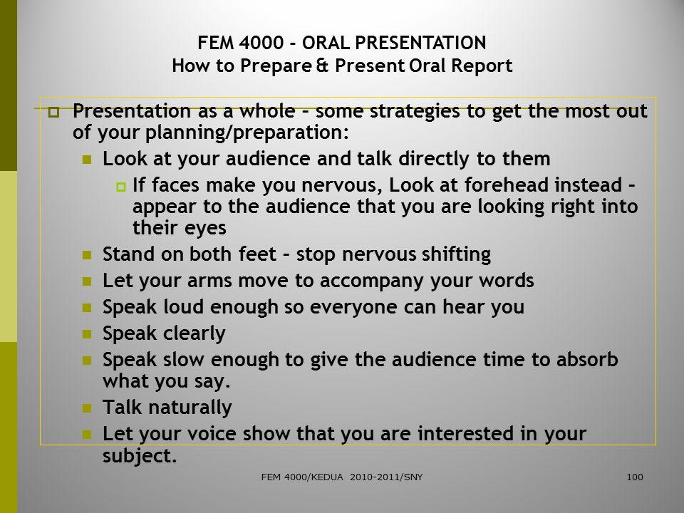 FEM 4000 - ORAL PRESENTATION How to Prepare & Present Oral Report