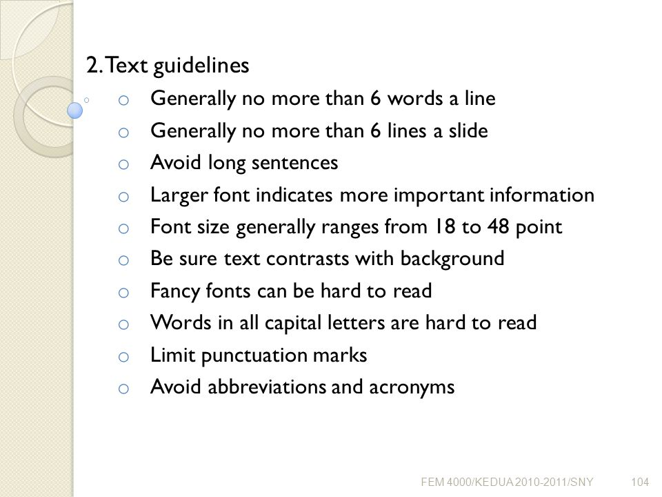 2. Text guidelines Generally no more than 6 words a line