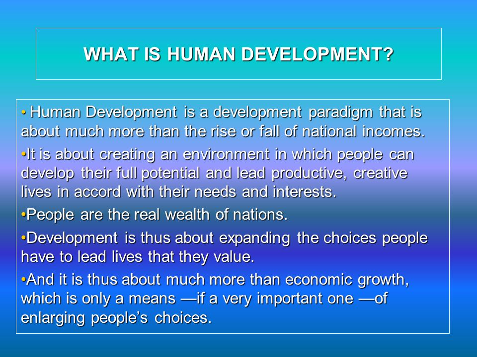 WHAT IS HUMAN DEVELOPMENT