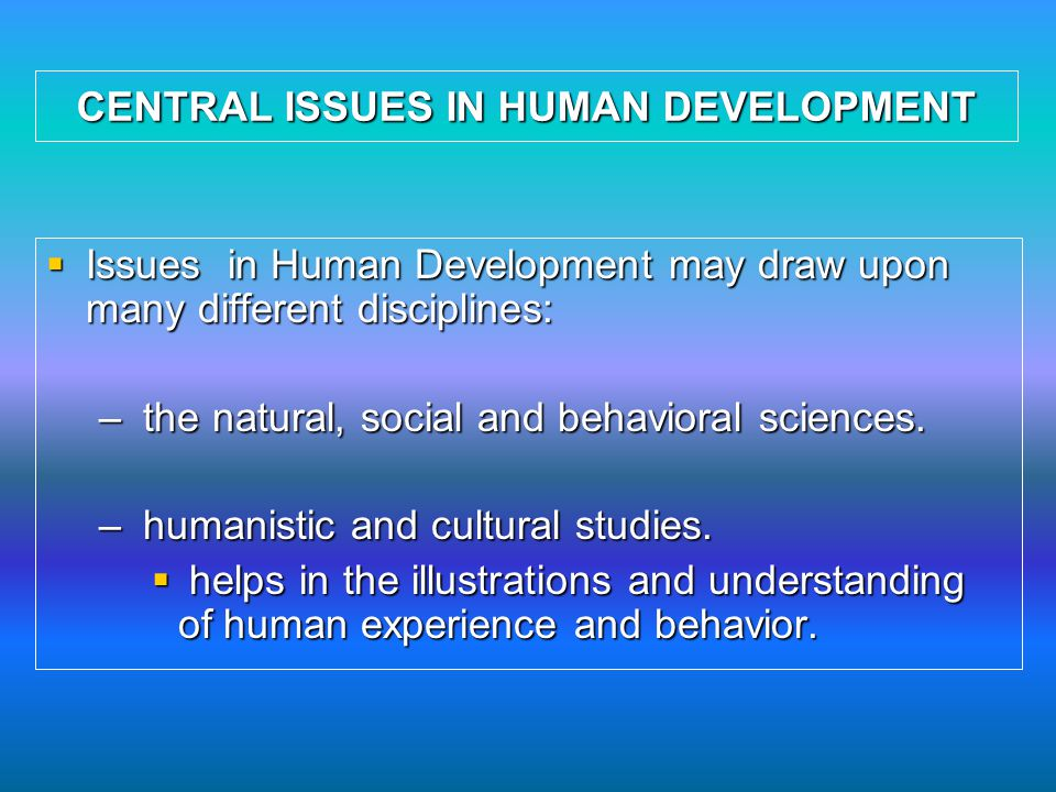 development of human conduct Evolution and human behavior is an interdisciplinary journal, presenting research reports and theory in which evolutionary perspectives are brought to bear on the study of human behavior it is primarily a scientific journal, but submissions from scholars in the humanities are also encouraged papers read more.
