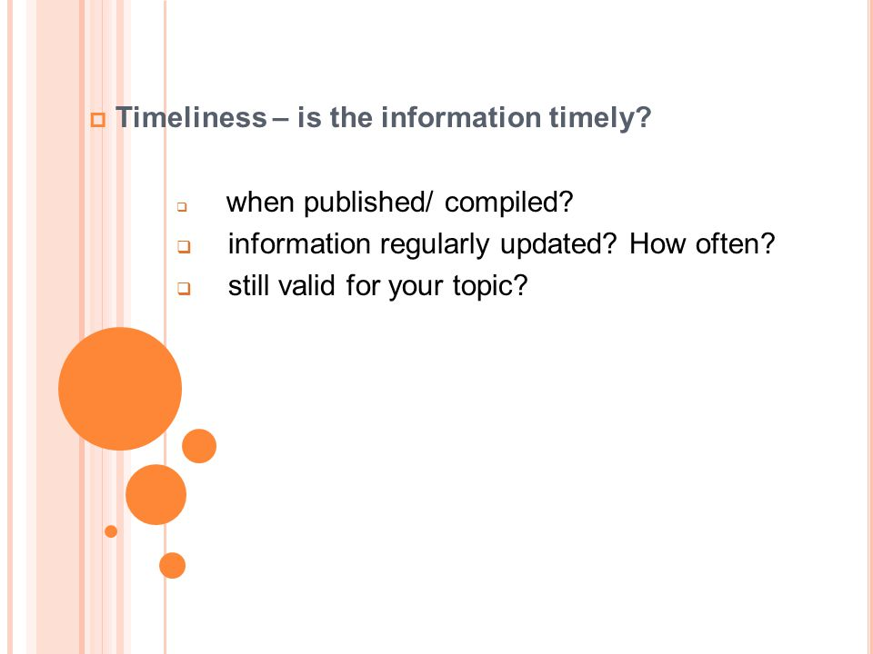Timeliness – is the information timely