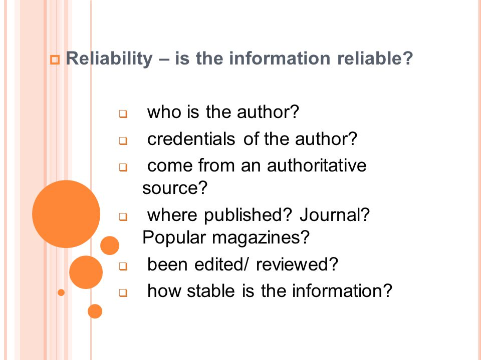 Reliability – is the information reliable