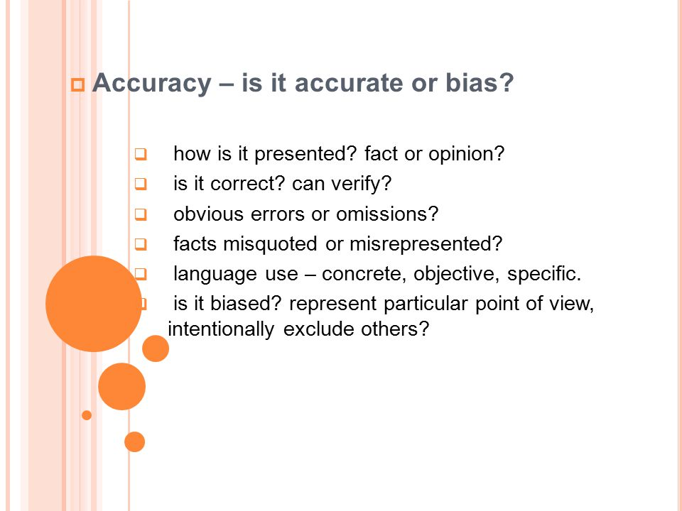 Accuracy – is it accurate or bias