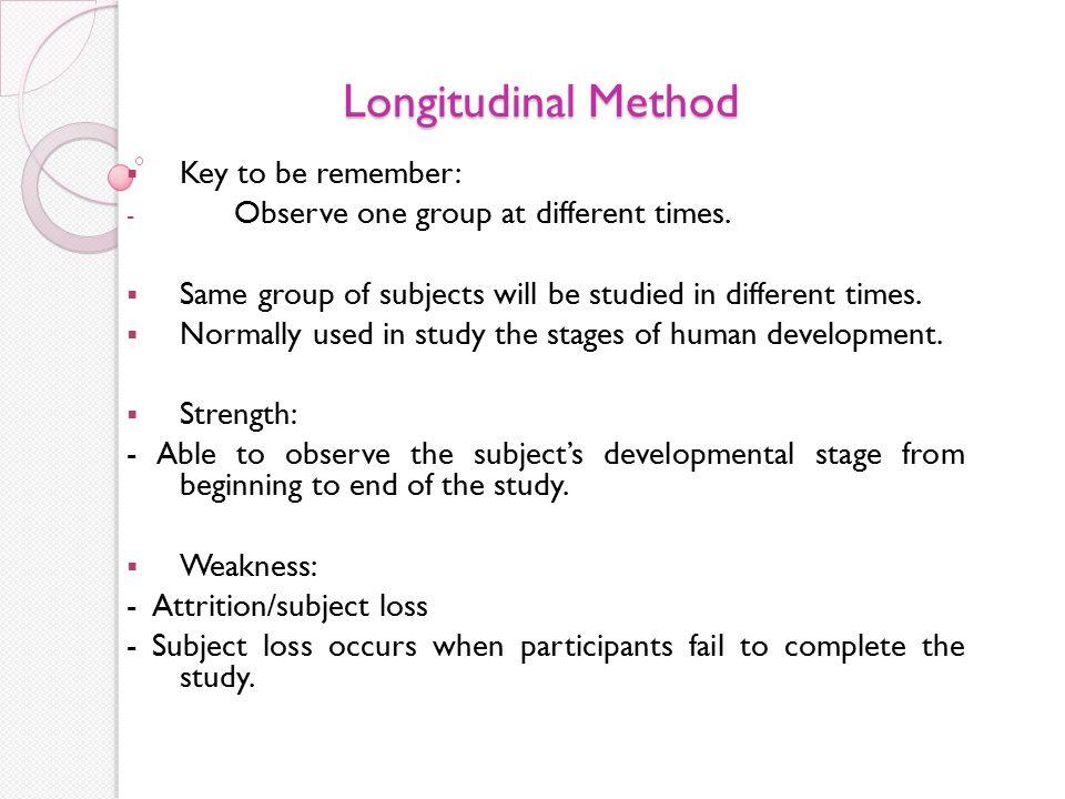 Longitudinal Method Key to be remember: