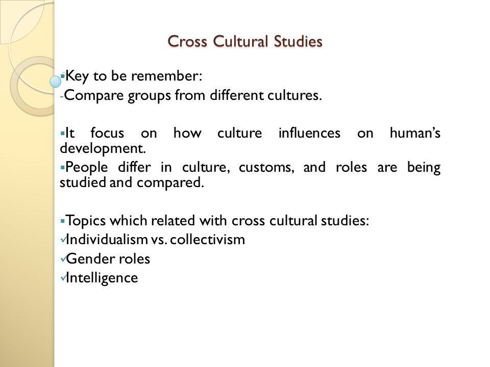cross culture study One way to approach these questions is to look at cross-cultural studies which features of human music and musicality, if any, seem to be found the world over.