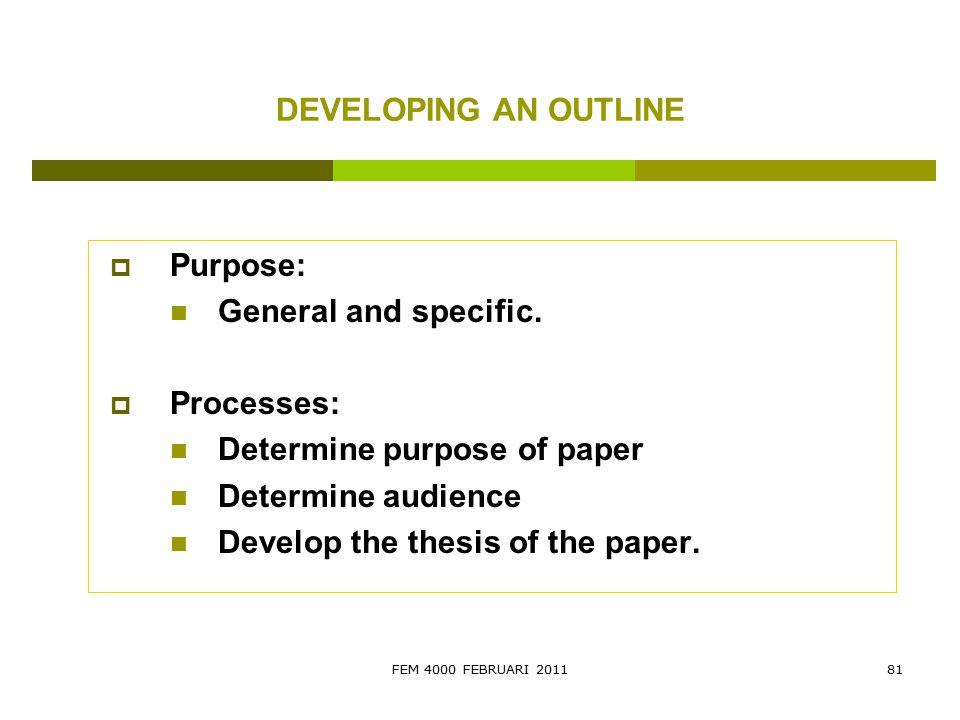 Determine purpose of paper Determine audience