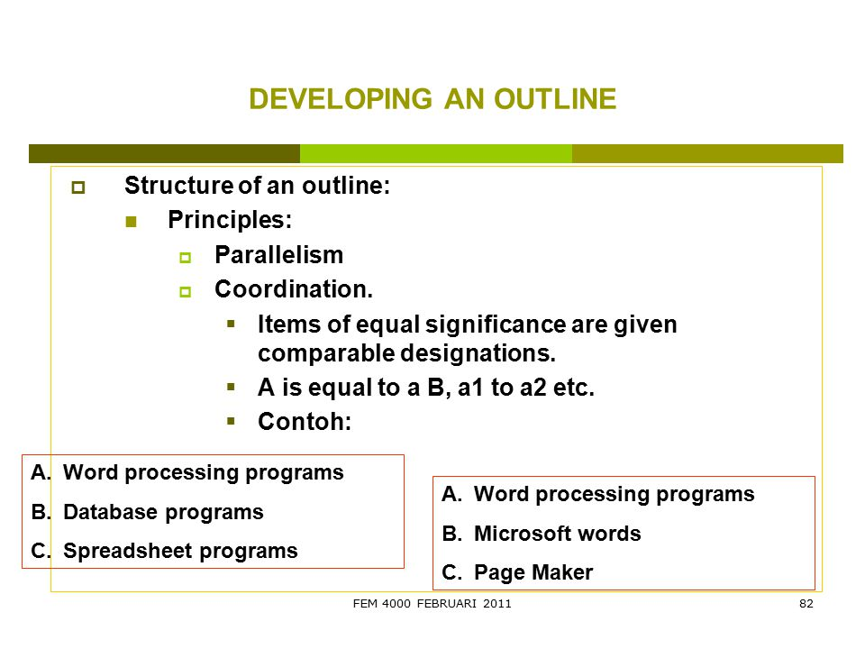 DEVELOPING AN OUTLINE Structure of an outline: Principles: Parallelism