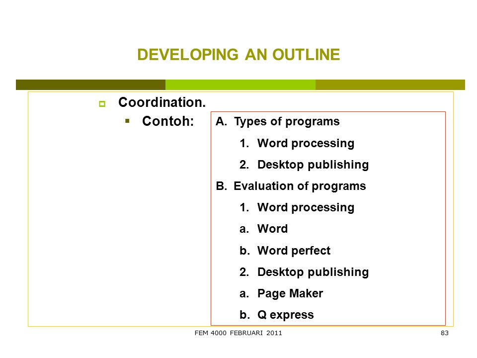 DEVELOPING AN OUTLINE Coordination. Contoh: Types of programs