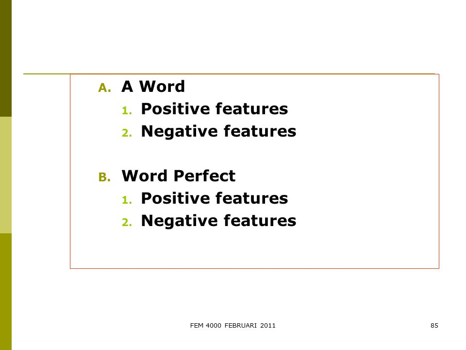 A Word Positive features Negative features Word Perfect