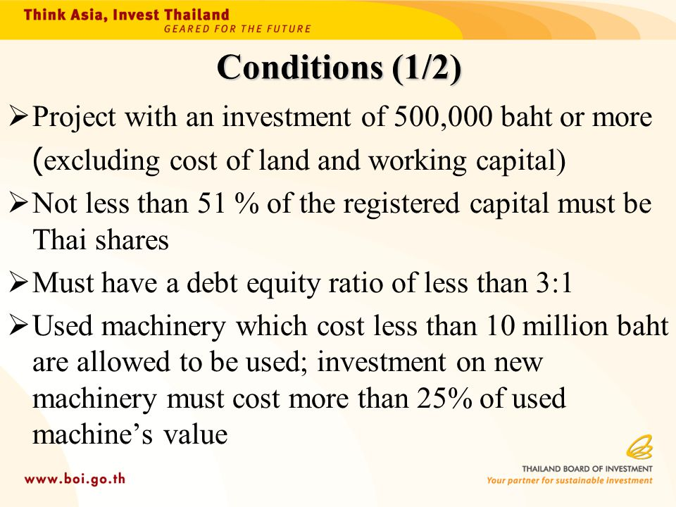 Conditions (1/2) Project with an investment of 500,000 baht or more