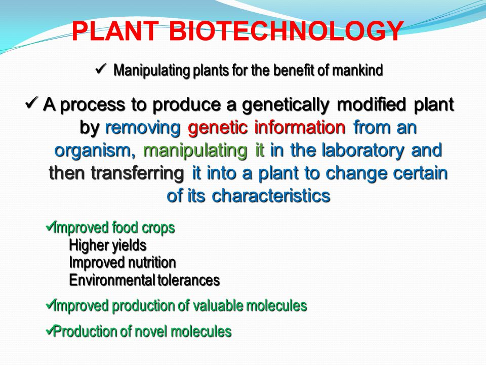 Manipulating plants for the benefit of mankind
