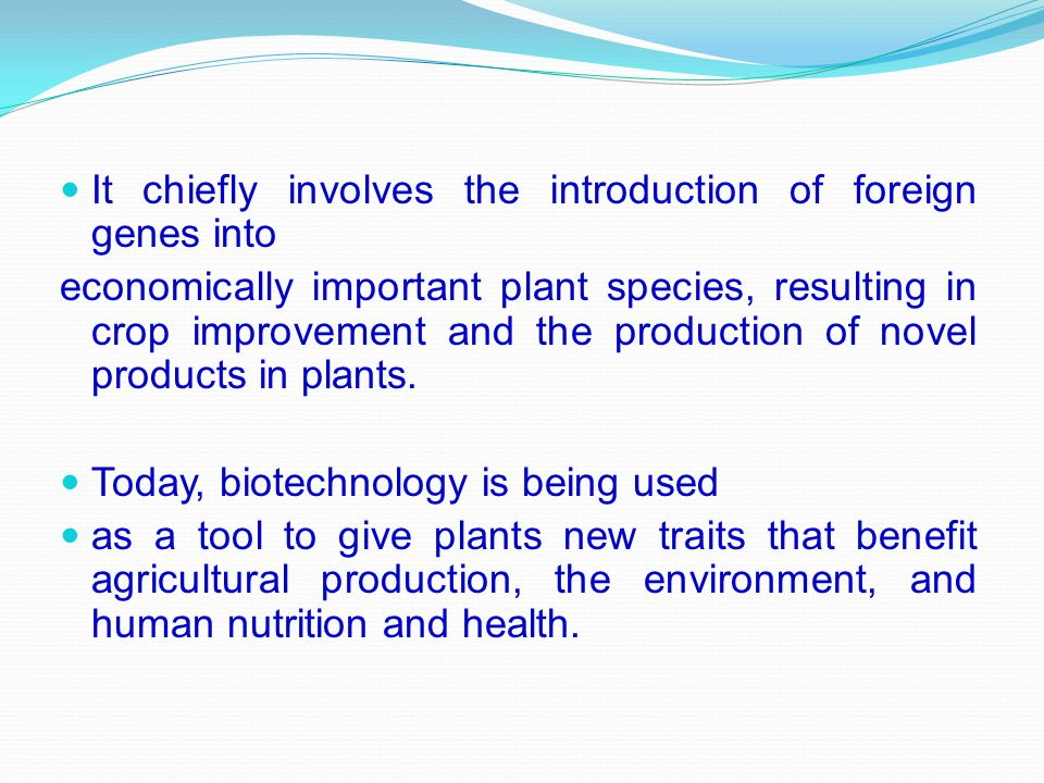It chiefly involves the introduction of foreign genes into
