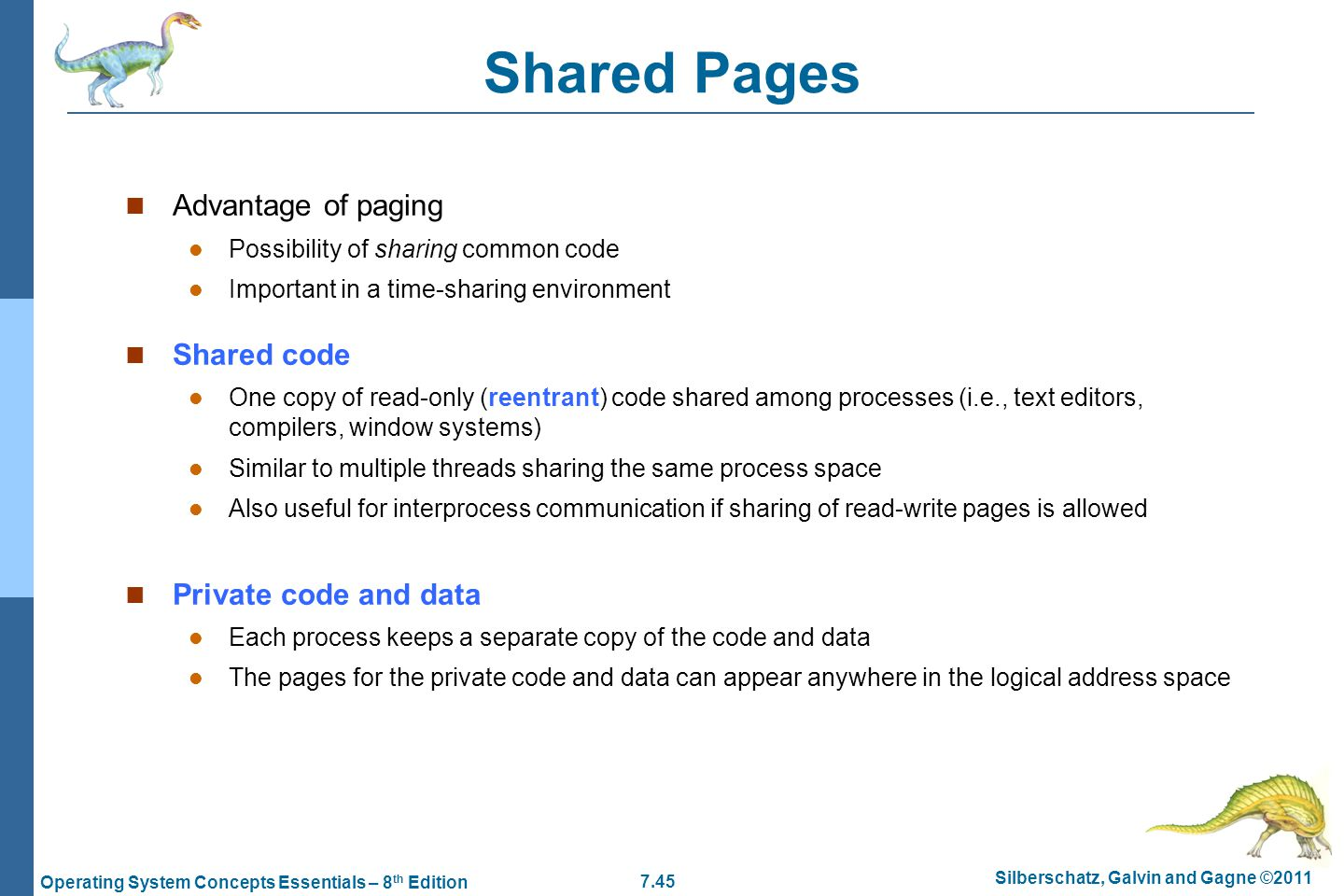 Shared Pages Advantage of paging Shared code Private code and data