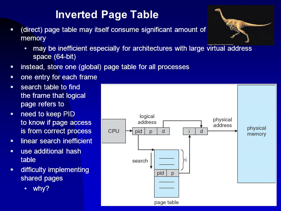 4/14/2017 Inverted Page Table. (direct) page table may itself consume significant amount of memory.