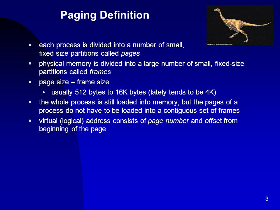 4/14/2017 Paging Definition. each process is divided into a number of small, fixed-size partitions called pages.