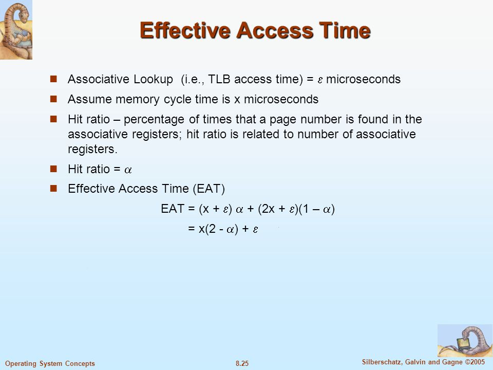 Effective Access Time Associative Lookup (i.e., TLB access time) =  microseconds. Assume memory cycle time is x microseconds.