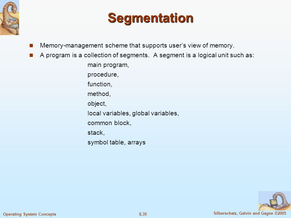 Segmentation Memory-management scheme that supports user's view of memory.