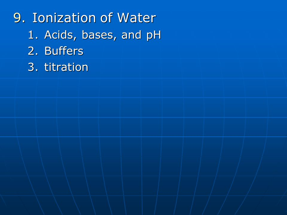 Ionization of Water Acids, bases, and pH Buffers titration