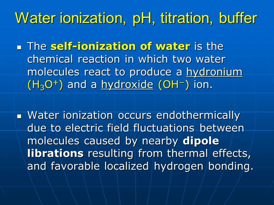 Water ionization, pH, titration, buffer