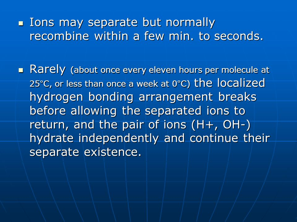 Ions may separate but normally recombine within a few min. to seconds.